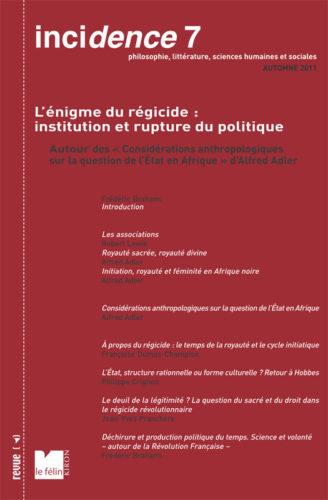 Incidence 7, L'énigme du régicide : institution et rupture du politique